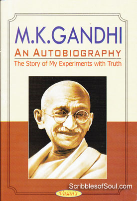 The Story of My Experiments with Truth: An Autobiography by M.K. Gandhi