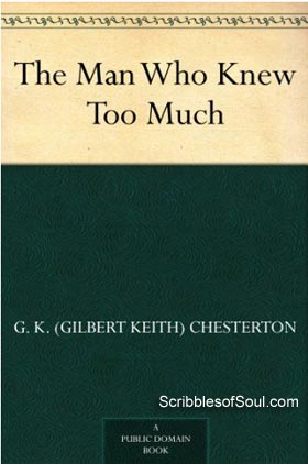 The Man Who Knew Too Much by G. K. Chesterton