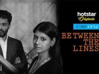 Between the Lines: Cineplay Hotstar Originals